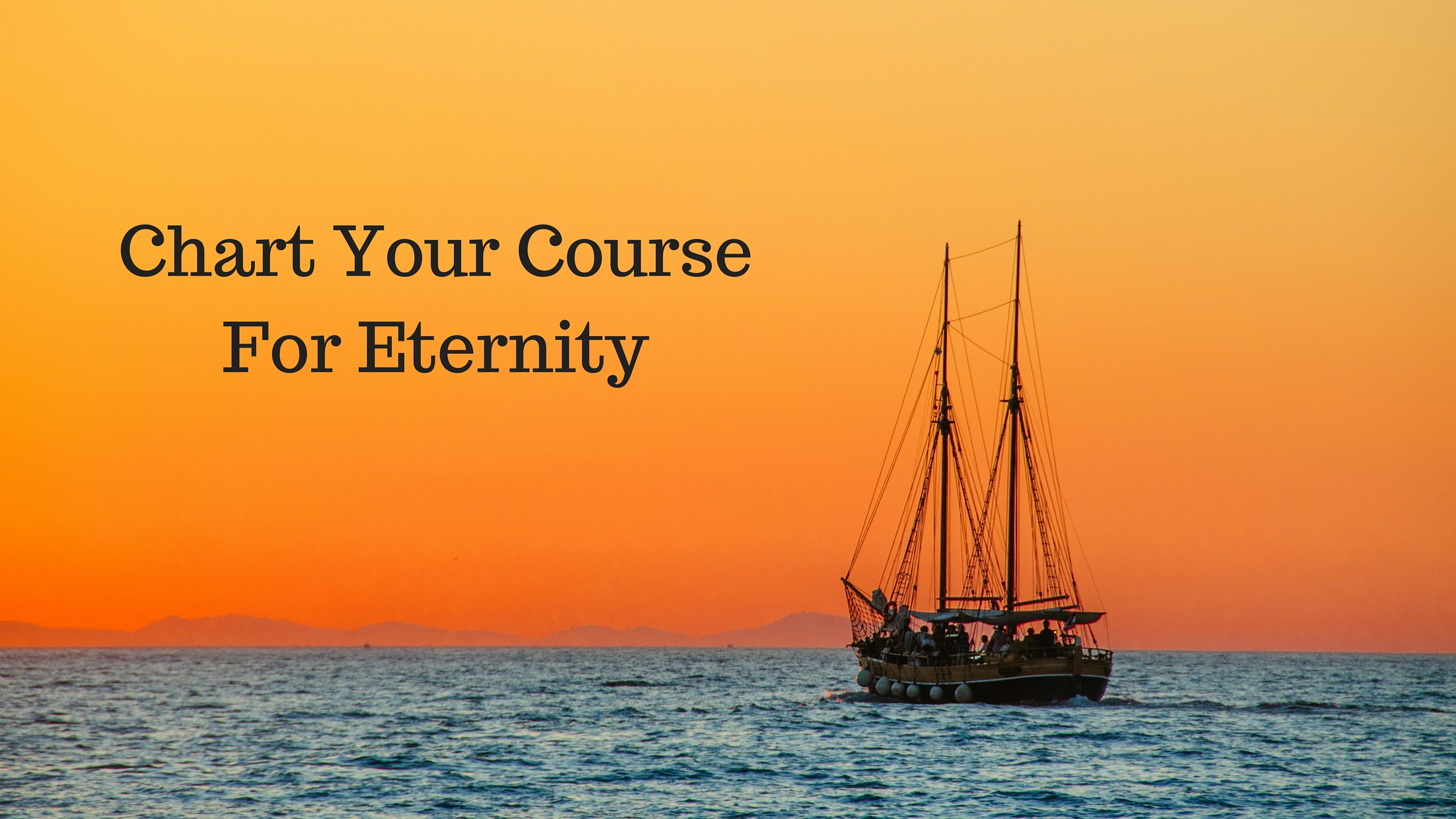 Chart Your Course For Eternity